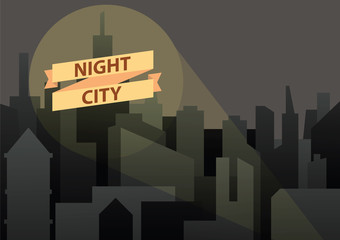 Vector image of a background of night city. Night city in black tones with a light beam and a banner. Flat style. Silhouettes of buildings on a dark night background. Vector illustration of background