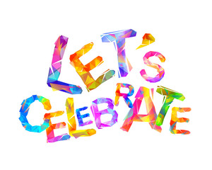 Let's celebrate. Vector triangular letters