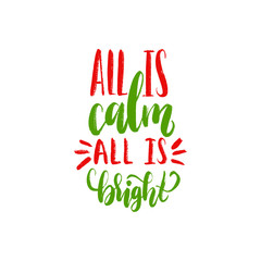 All Is Calm All Is Bright hand lettering.Vector Christmas calligraphic illustration.Happy Holidays greeting card, poster