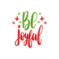 Be Joyful lettering. Vector Christmas chalk drawing illustration. Happy Holidays greeting card, poster template