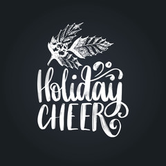 Holiday Cheer lettering on black background.Vector Christmas mistletoe drawing illustration.Happy Holidays greeting card