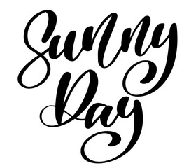 Sunny Day text Hand drawn lettering Handwritten calligraphy design, vector illustration, quote for design greeting cards, tattoo, holiday invitations, photo overlays, t-shirt print, flyer, poster