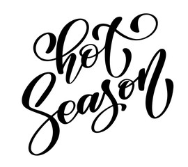 Hot season text Hand drawn summer lettering Handwritten calligraphy design, vector illustration, quote for design greeting cards, tattoo, holiday invitations, photo overlays, t-shirt print, flyer