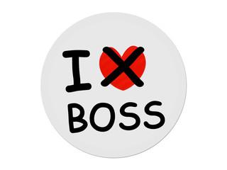 I hate Boss