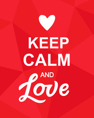 Keep Calm and Love Valentines Day Typography poster