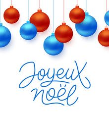 Joyeux Noel french Merry Christmas typographic text on white background with blue and red color christmas balls. Vector illustration for holidays with lettering
