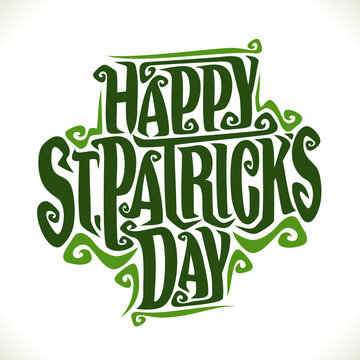 Vector poster for Saint Patricks Day, original decorative typeface for festive text st. patrick's day, creative hand lettering typography with flourishes for patricks holiday on white background.