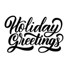 Poster Positive Typography Holiday greetings brush hand lettering, isolated on white background. Vector type illustration. Can be used for holidays festive design.