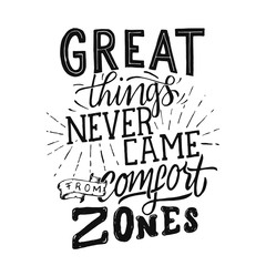 Vintage Hand Drawing Typography Motivational Quote Illustration - Great Things Never Came From Comfort Zones