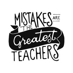 Vintage Hand Drawing Typography Motivational Quote Illustration - Mistakes Are The Greatest Teachers