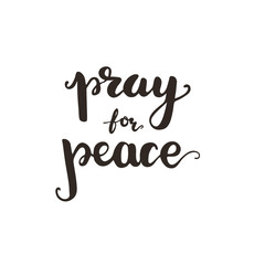 Lettering Pray for peace. Vector illustration.