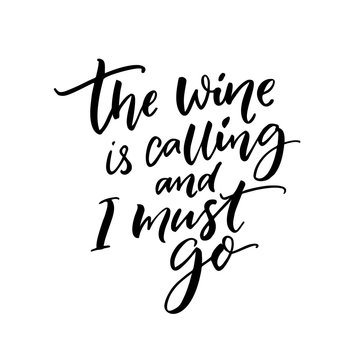 The wine is calling and I must go. Funny quote about wine drinking. Wall art print for cafe and bars.