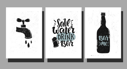 Vector hand drawn illustration. Set poster for the bar. Save water, drink beer, beer me! Lettering