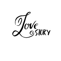 Love story. Handdrawn calligraphy for Valentine day. Ink illustration. Modern dry brush lettering. Vector illustration.