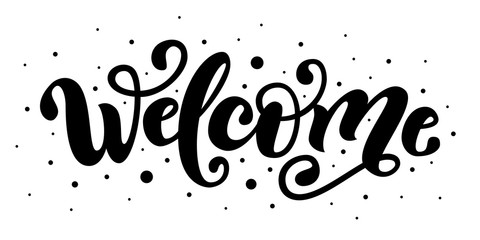 Welcome. Hand Lettering word. Handwritten modern brush typography sign. Black and white. Vector illustration