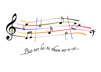 Spartito musicale Better late than never