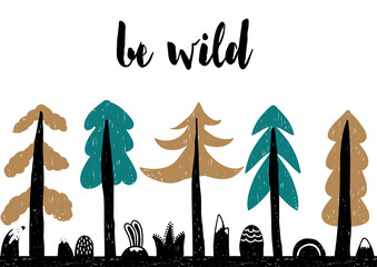 Hand drawn style typography poster with inspirational quote Be wild