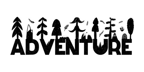 Adventure inspirational vector illustration in black and white style. Vector