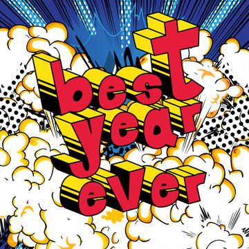 Best Year Ever - Comic book style word on abstract background.
