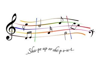 Musical score Shape up or ship out