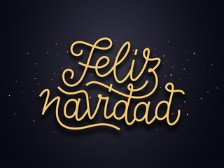 Feliz Navidad spanish Merry Christmas wishes typography text and gold confetti on luxury black background. Premium vector illustration with lettering for winter holidays