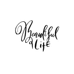 Beautiful life. Dry brush lettering. Modern calligraphy. Ink vector illustration.