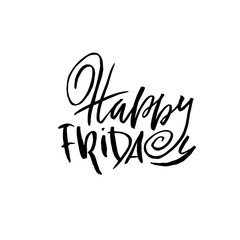 Happy friday. Dry brush lettering. Modern calligraphy. Ink vector illustration.