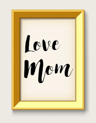 love mom hand draw  in gold picture frame
