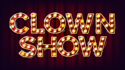 Clown Show Banner Sign Vector. For Traditional Advertising Design. Circus Lamp Background. Festive Illustration