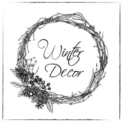 Christmas wreath made from twigs of  vine and with cones and a dog rose. Illustration in sketch style. Vector graphics.