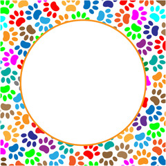 Round frame with colorful paw prints animal with blank space for your text.