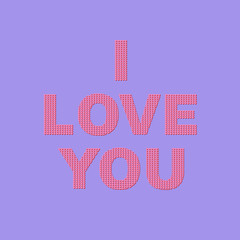 Typography vector design for greeting cards and poster. Text I Loe You on a lilac background.