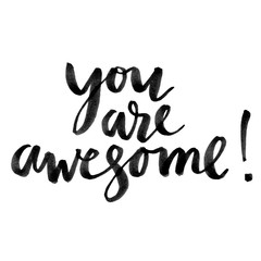 You are awesome. Hand drawn creative calligraphy and brush pen lettering, design for holiday greeting cards and invitations.
