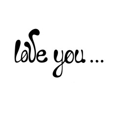 Love you - hand-drawn typography design element isolated on background. Vector lettering.