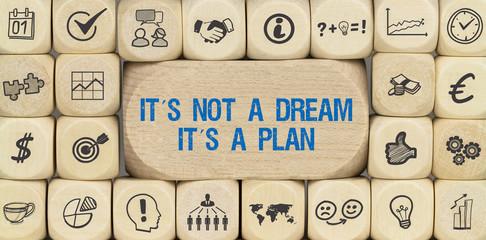 It´s not a Dream, it´s a Plan
