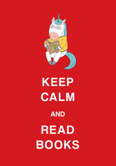 Typographic poster with a cute hand drawn funny cartoon unicorn and text Keep calm and read books. Isolated objects. Design concept for children, geek culture.