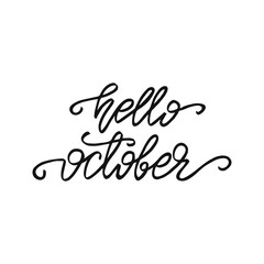Lettering Hello, October! Vector illustration.