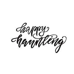 Lettering Happy Haunting. Vector illustration.