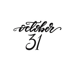 Lettering October 31. Vector illustration.