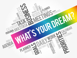 What's Your Dream? word cloud collage, business concept background