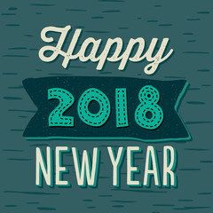 Happy New Year 2018, vector typographic card or poster template with mint and cream text on teal green background. For greeting card, menu or invitation templates.