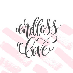 endless love - hand lettering inscription text to valentines day
