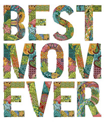 Words best mom ever. Vector decorative zentangle object