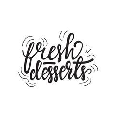 Lettering Fresh Desserts. Vector illustration.