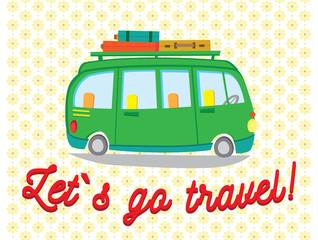 Lets go travel card. Hippie van on floral background. Vector illustration.