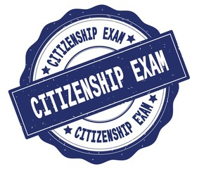 CITIZENSHIP EXAM text, written on blue round badge.
