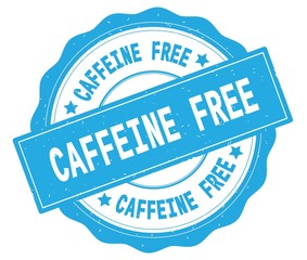 CAFFEINE FREE text, written on cyan round badge.