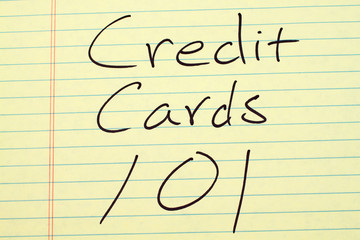"""The words """"Credit Cards 101"""" on a yellow legal pad"""