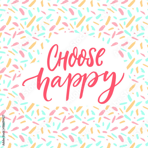 Choose Happy Positive Quote Poster Motivation Caption Brush