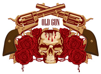 Vector emblem with human skull, red roses, big old revolvers and barbed wire isolated on white background with words Old gun
